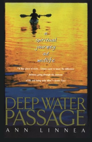 Sea Kayaking Lake Superior - Deep Water Passage: A Spiritual Journey at Midlife