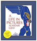 A Life in Pictures, Alasdair Gray, 1841956406