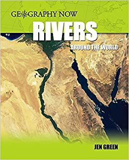 Rivers Around The World Geography Now Amazoncouk Jen Green - Rivers around the world