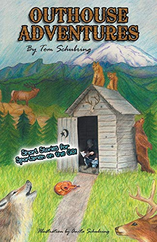 Outhouse Adventures: Short Stories for Sportsmen on the Go! (Dog Outhouse)