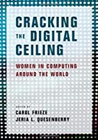 Cracking the Digital Ceiling: Women in Computing Around the World Front Cover