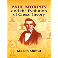 Paul Morphy and the Evolution of Chess Theory (Dover Chess) (English Edition)