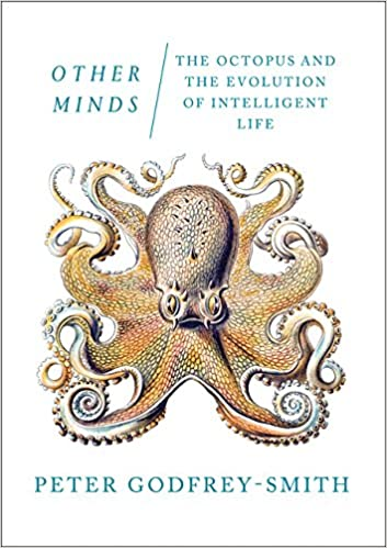Other Minds: The Octopus and the Evolution of Intelligent