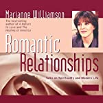 Romantic Relationships: Talks on Spirituality and Modern Life | Marianne Williamson