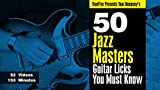 50 Jazz Master Licks You MUST Know