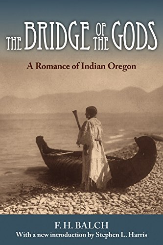 The Bridge of the Gods: A Romance of Indian Oregon