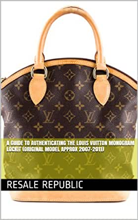 A Guide to Authenticating the Louis Vuitton Monogram Lockit ...