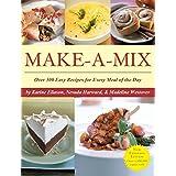 Make-A-Mix: Use 68 Easy Mixes to Create Over 245 Delicious Recipes