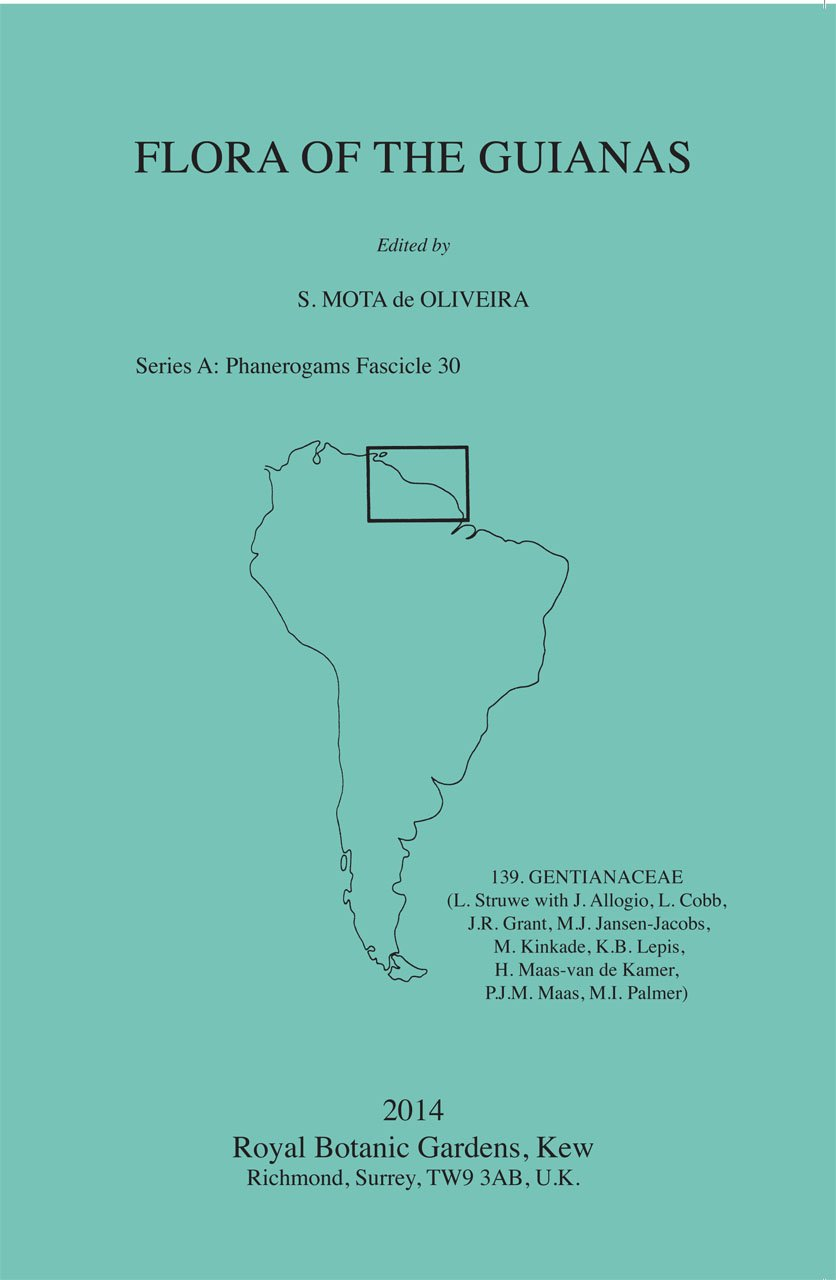 Download Flora of the Guianas: Series A: Phanerogams Fascicle 30: 139 Gentianaceae PDF