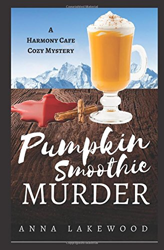 (Pumpkin Smoothie Murder (Harmony Cafe Cozy)