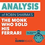 Analysis of Robin Sharma's The Monk Who Sold His Ferrari: Key Takeaways & Review | SUMOREADS