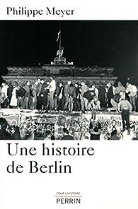 Une histoire de Berlin par Philippe Meyer