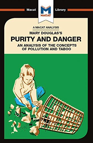 Mary Douglas's Purity and Danger: An analysis of the concepts of pollution and taboo (The Macat Library)