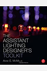 The Assistant Lighting Designer's Toolkit (The Focal Press Toolkit Series) by Anne E. McMills (2014-05-13) Paperback