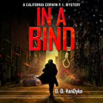 In a Bind: A California Corwin P. I. Mystery, Book 2 | D. D. VanDyke
