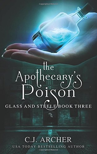 The Apothecary's Poison (Glass and Steele) (Volume 3)