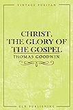 Christ, The Glory of the Gospel
