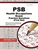 PSB Health Occupations Exam Practice Questions: PSB Practice Tests & Review for the Psychological Services Bureau, Inc (PSB) Health Occupations Exam (First Set)