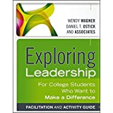 Exploring Leadership, Facilitation and Activity Guide: For College Students Who Want to Make a Difference