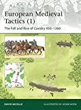 European Medieval Tactics, Vol. 1: The Fall and Rise of Cavalry 450-1260 (Elite)