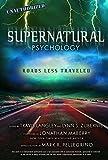 Supernatural Psychology: Roads Less Traveled (Popular Culture Psychology)