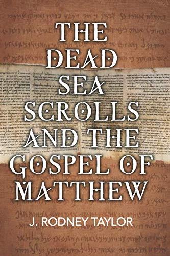 The Dead Sea Scrolls and the Gospel of Matthew
