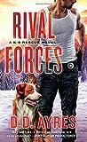 Rival Forces: A K-9 Rescue Novel