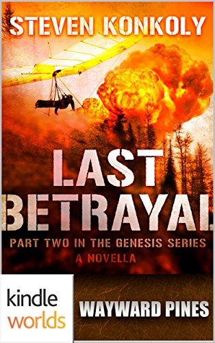 Wayward Pines: Last Betrayal (Kindle Worlds Novella) (The Genesis Series Book 2) by [Konkoly, Steven]