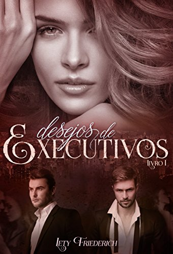Desejos de executivos: Livro 1
