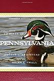 American Birding Association Field Guide to Birds of Pennsylvania (American Birding Association State Field)