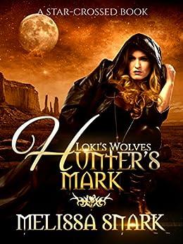 Hunter's Mark: A Star-Crossed Book (Loki's Wolves 0) by [Snark, Melissa]