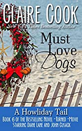 Must Love Dogs: A Howliday Tail: (Book 6)