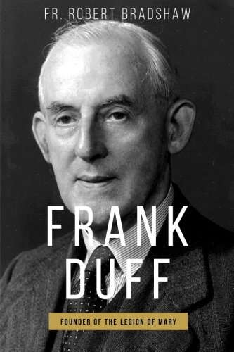 Frank Duff: Founder of the Legion of Mary