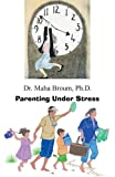 Parenting under Stress, Maha Broum, 1466958251