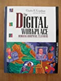 The Digital Workplace : Designing Groupware Platforms, Grantham, Charles E. and Nichols, Larry D., 0442011237