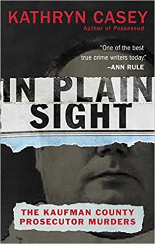 Amazon com: In Plain Sight: The Kaufman County Prosecutor