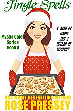 Jingle Spells: A Magic Baking Cozy Mystery (Mystic Cafe Cozy Mystery Series)