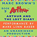 Arthur and the Lost Diary Audiobook by Marc Brown Narrated by Mark Linn-Baker