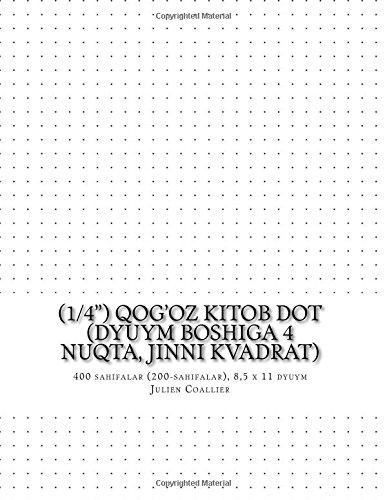 """(1/4"""") Qog'oz Kitob Dot (dyuym boshiga 4 nuqta, jinni kvadrat): 400 sahifalar (200-sahifalar), 8,5 x 11 dyuym (Uzbek Edition) pdf"""