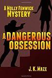 A Dangerous Obsession, J. Maze, 1492793515