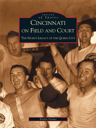 cincinnati-on-field-and-court-the-sports-legacy-of-the-queen-city-images-of-america