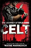 Celt: The Journey of Kyle Gibbs (A Kyle Gibbs Action Thriller - Book 1)