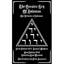 The Greater Key of Solomon: The Grimoire of Solomon (Illustrated)
