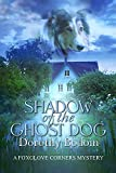 Shadow of the Ghost Dog (The Foxglove Corners Series Book 23)