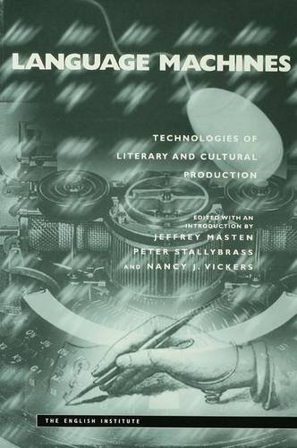 Language Machines: Technologies of Literary and Cultural Production (Essays from the English Institute) by Routledge