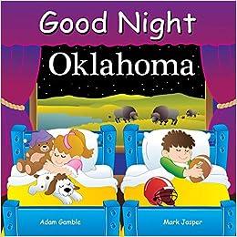 2728865636ca Good Night Oklahoma (Good Night Our World): Adam Gamble, Mark Jasper, Joe  Veno: 9781602197770: Amazon.com: Books