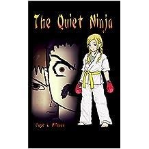 The Quiet Ninja
