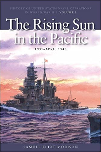 History of United States Naval Operations in World War II 1931-April 1942 The Rising Sun in the Pacific Volume 3
