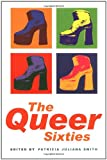 The Queer Sixties, Patricia Juliana Smith, 0415921694