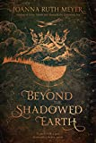 img - for Beyond the Shadowed Earth book / textbook / text book